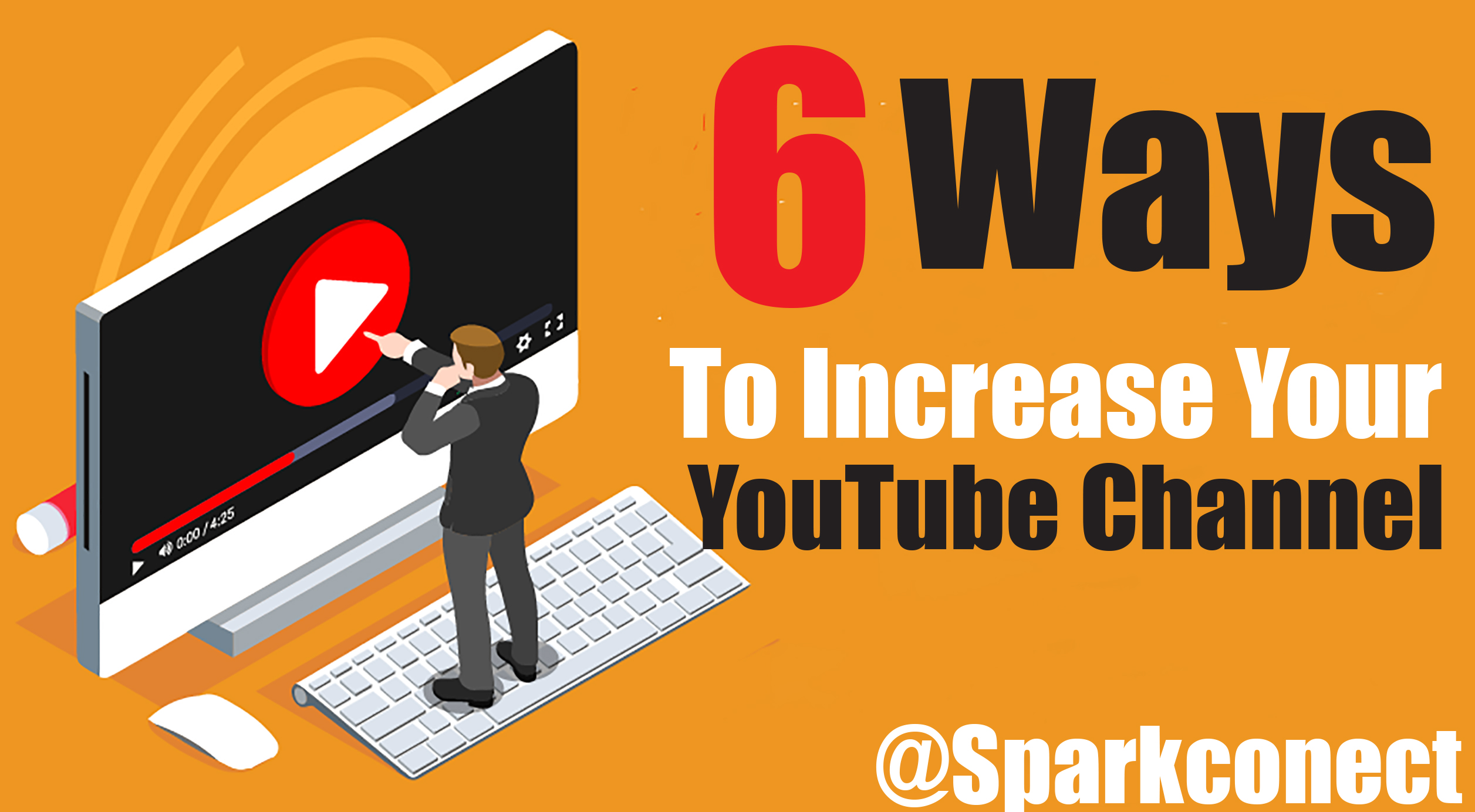 6 Ways to Increase Your YouTube Channel