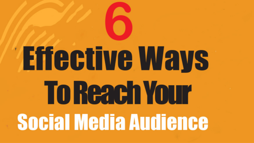 6 effective ways to reach your social media audience